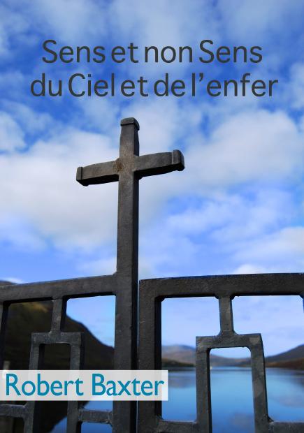 """Robert Baxter """"Sens et non Sens du Ciel et de l'enfer"""""""