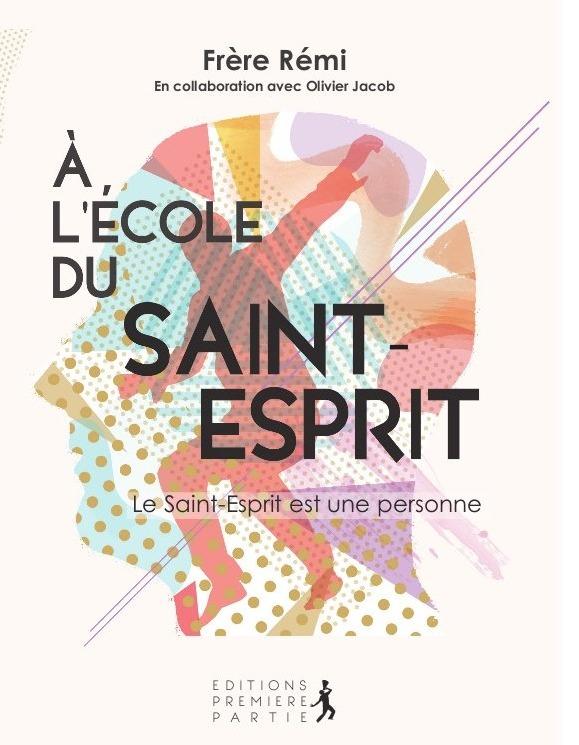 """Frère Rémi Schappacher """"A l'école du Saint-Esprit - V.1 : Le Saint-Esprit une personne"""""""