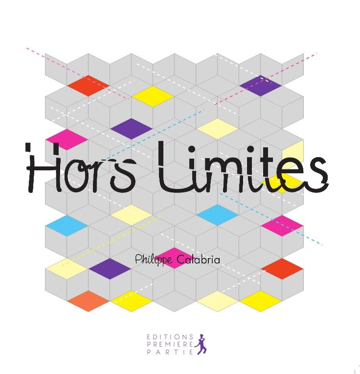 "Philippe Calabria ""Hors Limites"""