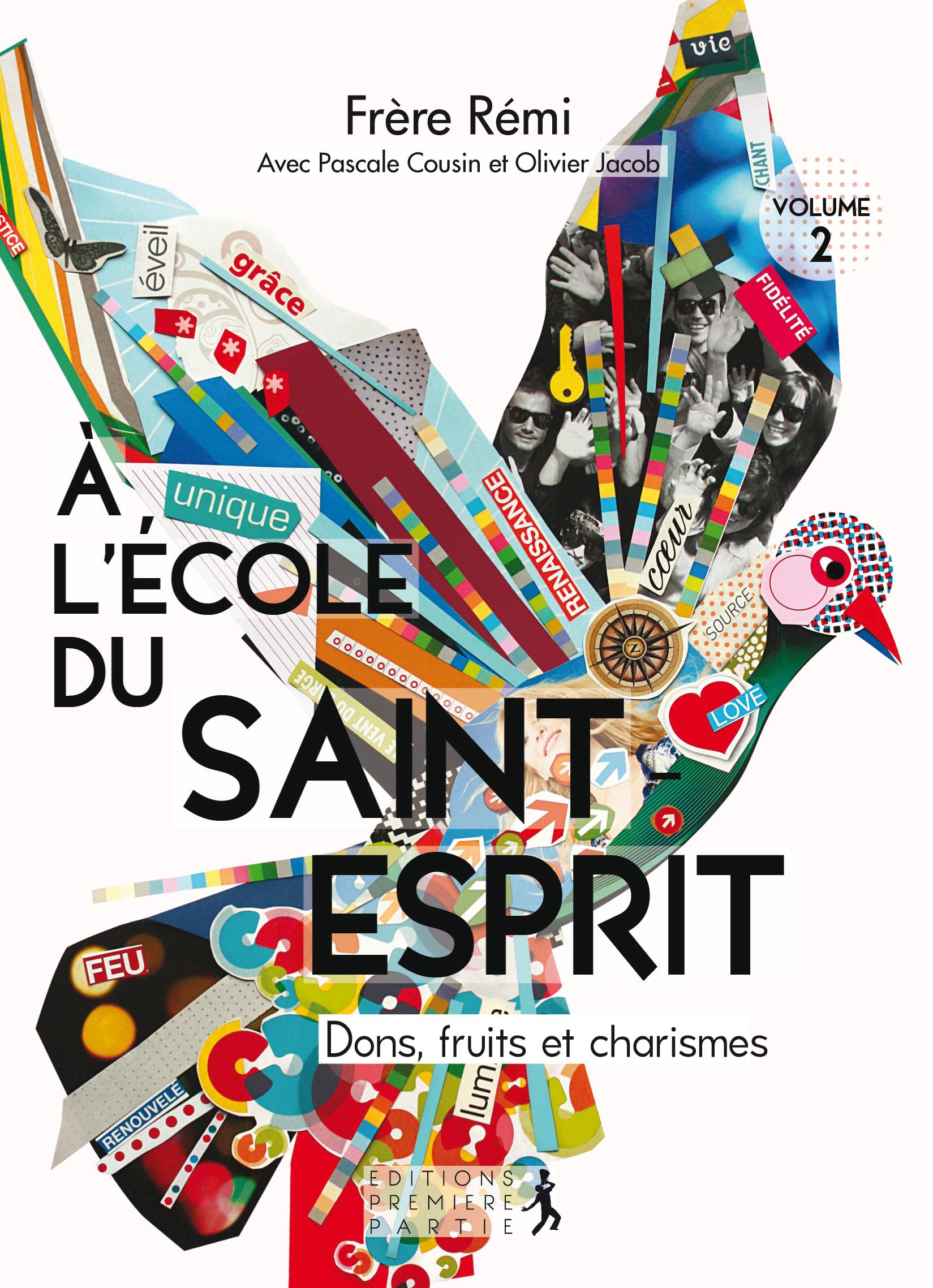 """Rémi Schappacher """"Dons, Fruits et Charismes - V.2 : A l'ecole du Saint Esprit"""""""