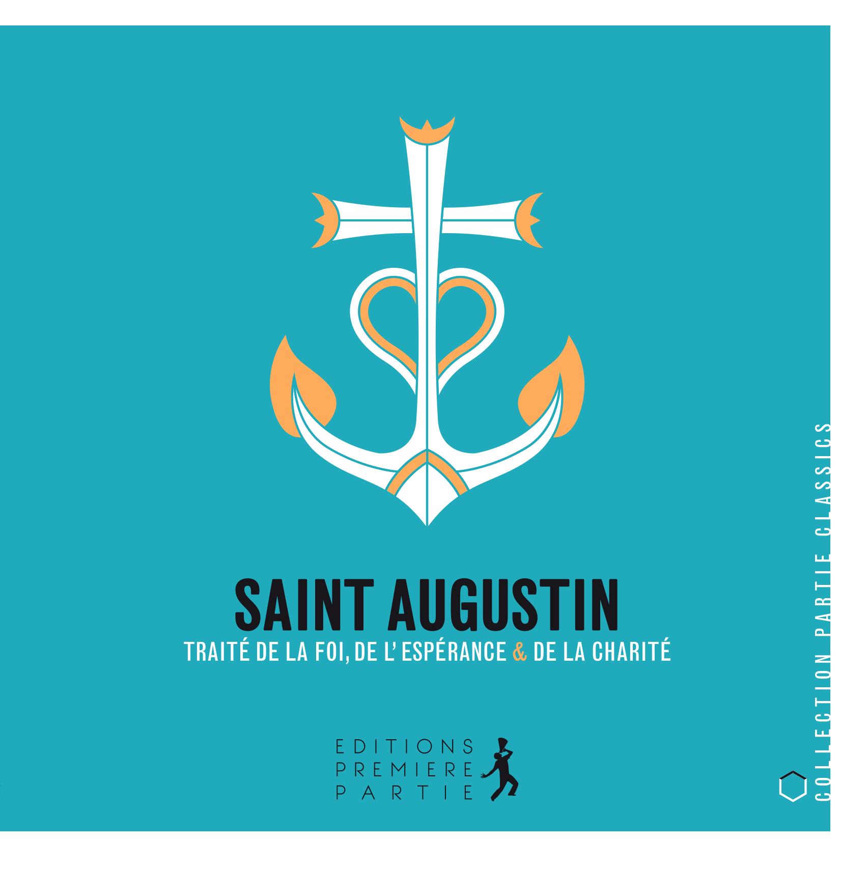 """Saint Augustin """"Traité de la Foi, de l'Espérance & de la Charité"""""""