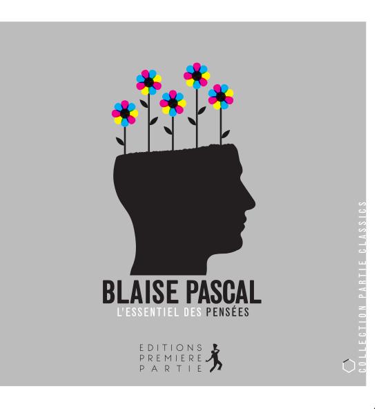 """Blaise Pascal """"L'essentiel des pensées"""""""