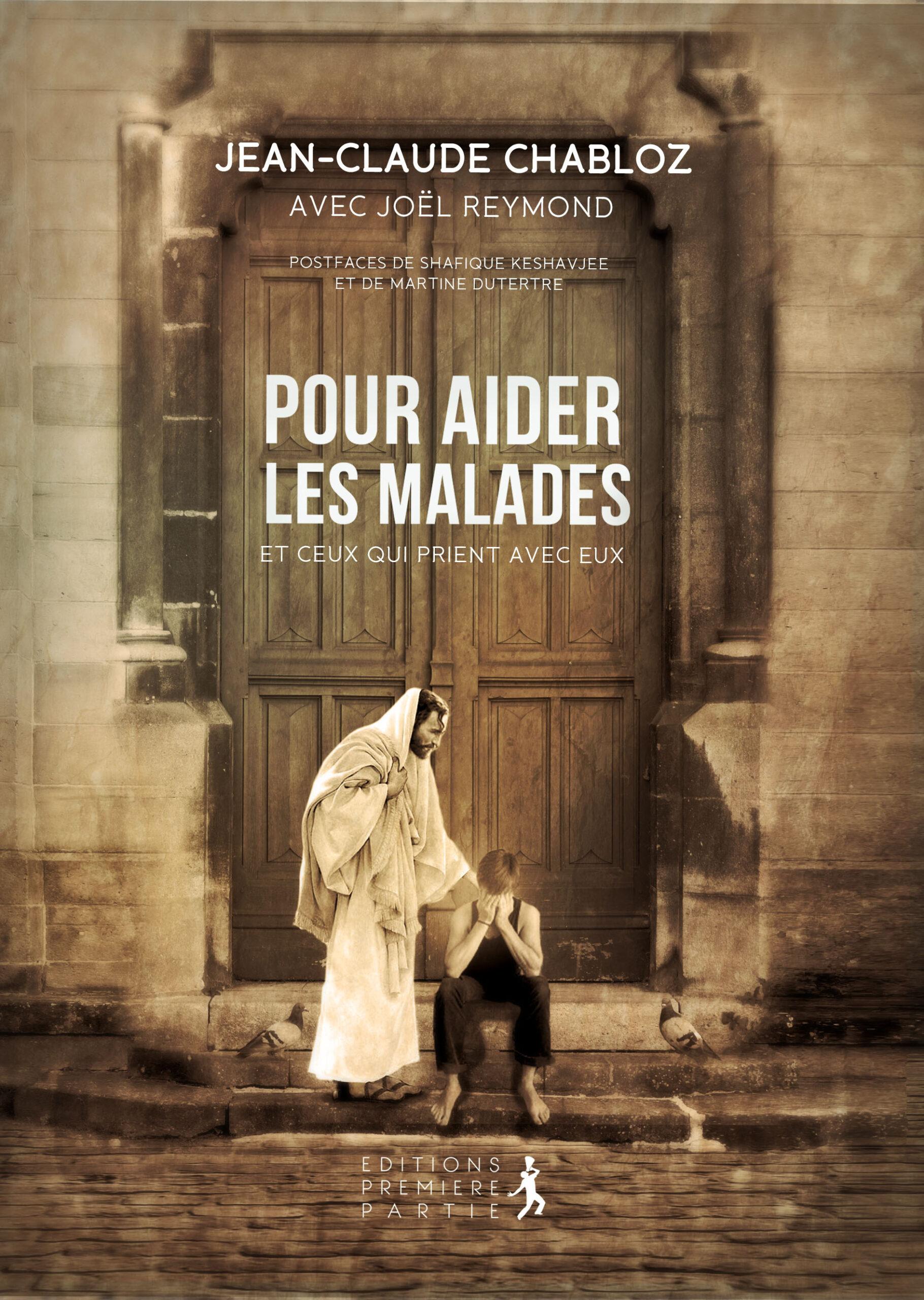 """Jean-Claude Chabloz """"Pour aider les malades et ceux qui prient avec eux"""""""