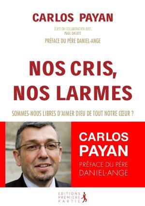 """Carlos Payan """"Nos cris, nos larmes"""""""