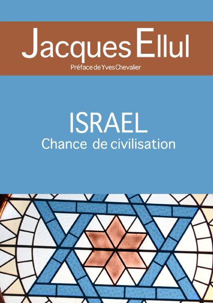 """Jacques Ellul """"Israël, Chance de civilisation"""""""