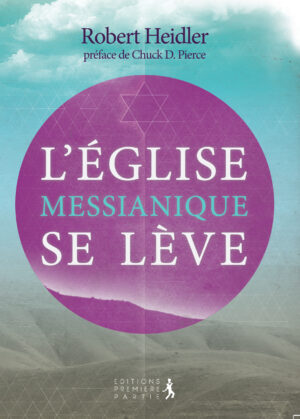 "Robert Heidler ""L'Église Messianique se lève"""