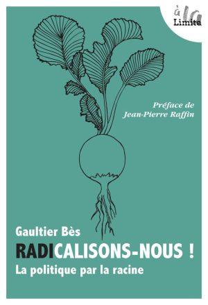 """Gaultier Bès """"Radicalisons-nous !""""-0"""