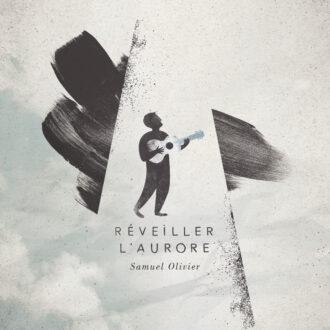 Samuel Olivier - Réveiller l'aurore (nouvel album)-0